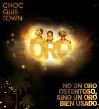 Choc Quib Town - Oro (2009)