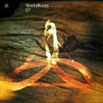 Trinity Roots EP (2000)