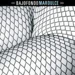 Bajofondo - Mar Dulce (2007)