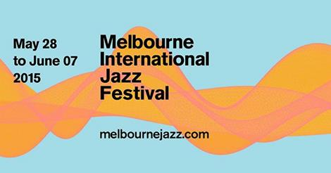 Melbourne International Jazz Festival 2015