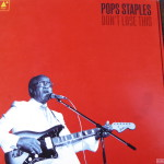 Pops Staples - Don't Lose This (2015)